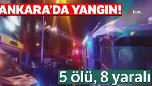 Ankara Siteler'deki Yangın 5 Ölü 8 Yaralı