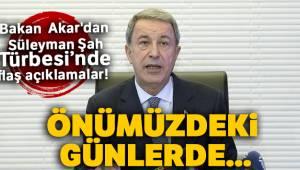 Bakan Akar'dan Süleyman Şah Türbesinde Flaş Açıklamalar