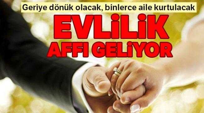 Bir Seferliğine Evlilik Affı Geliyor