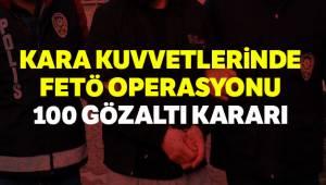 Kara Kuvvetlerinde FETÖ operasyonu100 gözaltı kararı