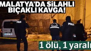 Malatya'da silahlı bıçaklı kavga 1 ölü, 1 yaralı