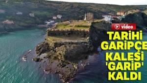 Tarihi Garipçe Kalesi Garip kaldı