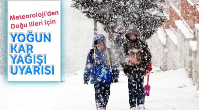 Doğu illeri için yoğun kar yağışı uyarısı...
