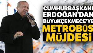 Erdoğan'dan Büyükçekmece'ye metrobüs müjdesi
