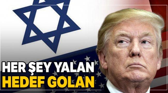 Her şey yalan dolan bütün mesele Golan