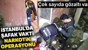 İstanbul'da şafak vakti narkotik operasyonu