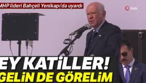MHP Lideri Bahçeli çok sert çıktı Gelin de görelim
