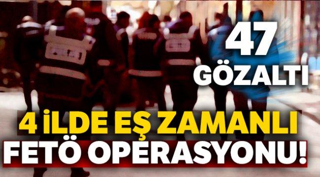 Sakarya merkezli 4 ilde FETÖ operasyonu 47 gözaltı
