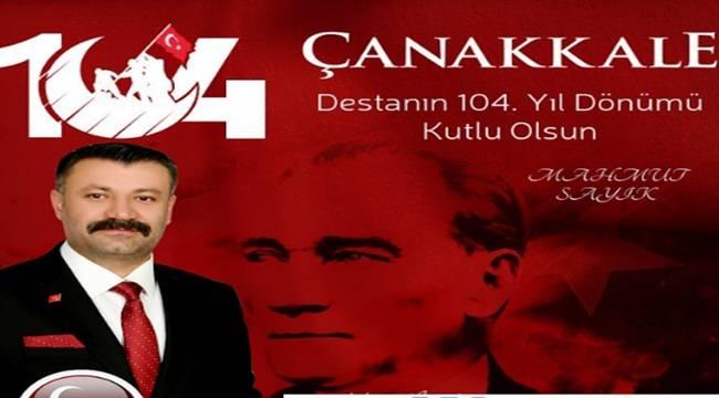 Sayık'tan 18 Mart Çanakkale Zaferi Mesajı