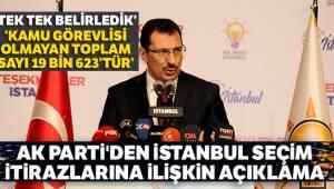 AK Parti'den İstanbul'daki itirazlarla ilgili önemli açıklamalar