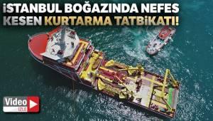 İstanbul boğazında nefes kesen kurtarma tatbikatı