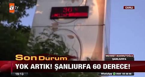 Yok Artık Urfa'da termometreler 60 dereceyi gösterdi-Şanlıurfa 63 TV