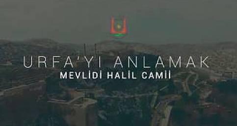 Urfa'yı Anlamak - Mevlidi Halil Camii